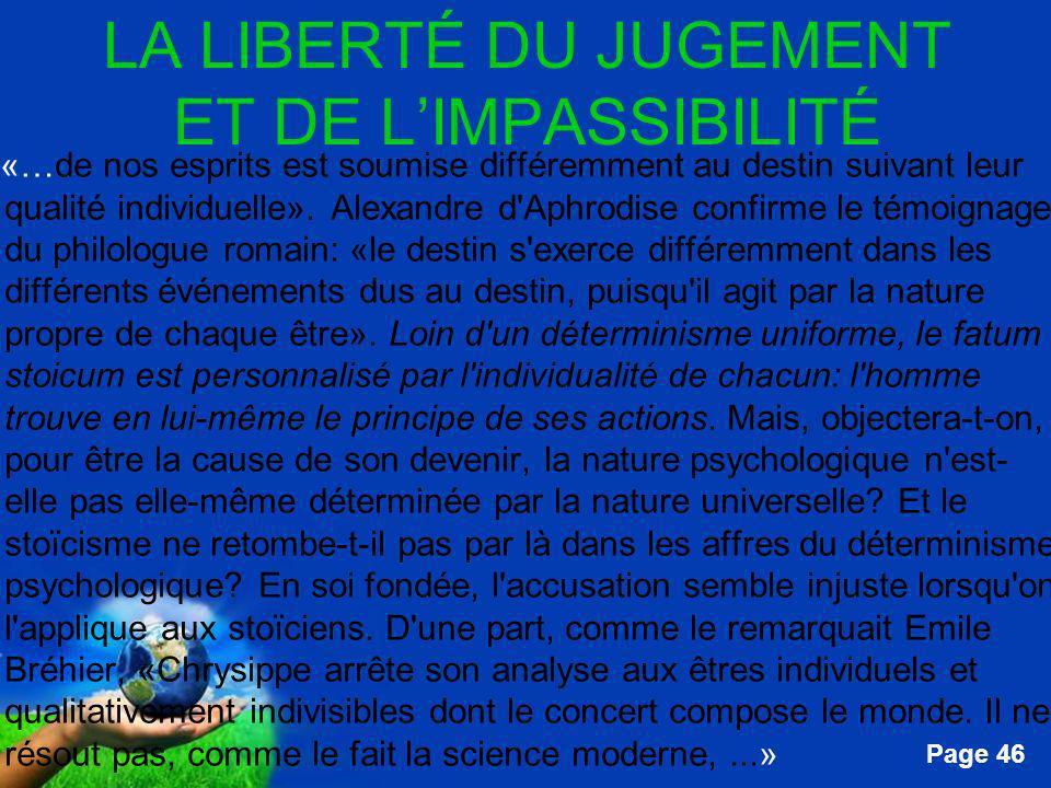 Free Powerpoint Templates Page 46 LA LIBERTÉ DU JUGEMENT ET DE LIMPASSIBILITÉ …«…de nos esprits est soumise différemment au destin suivant leur qualit