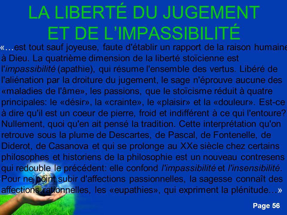 Free Powerpoint Templates Page 56 LA LIBERTÉ DU JUGEMENT ET DE LIMPASSIBILITÉ …«…est tout sauf joyeuse, faute d'établir un rapport de la raison humain