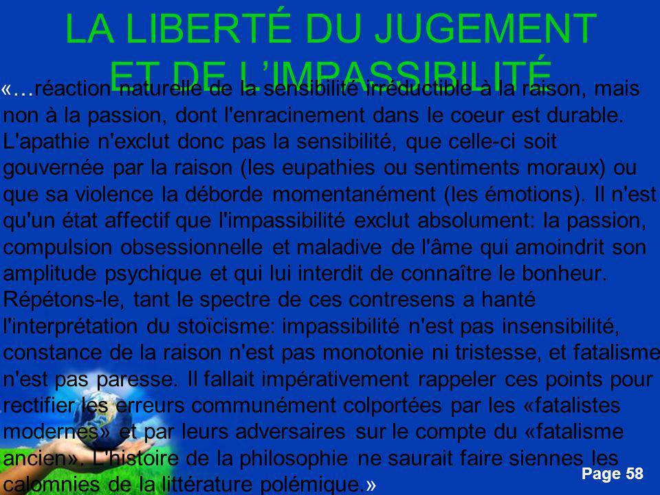 Free Powerpoint Templates Page 58 LA LIBERTÉ DU JUGEMENT ET DE LIMPASSIBILITÉ …«…réaction naturelle de la sensibilité irréductible à la raison, mais n