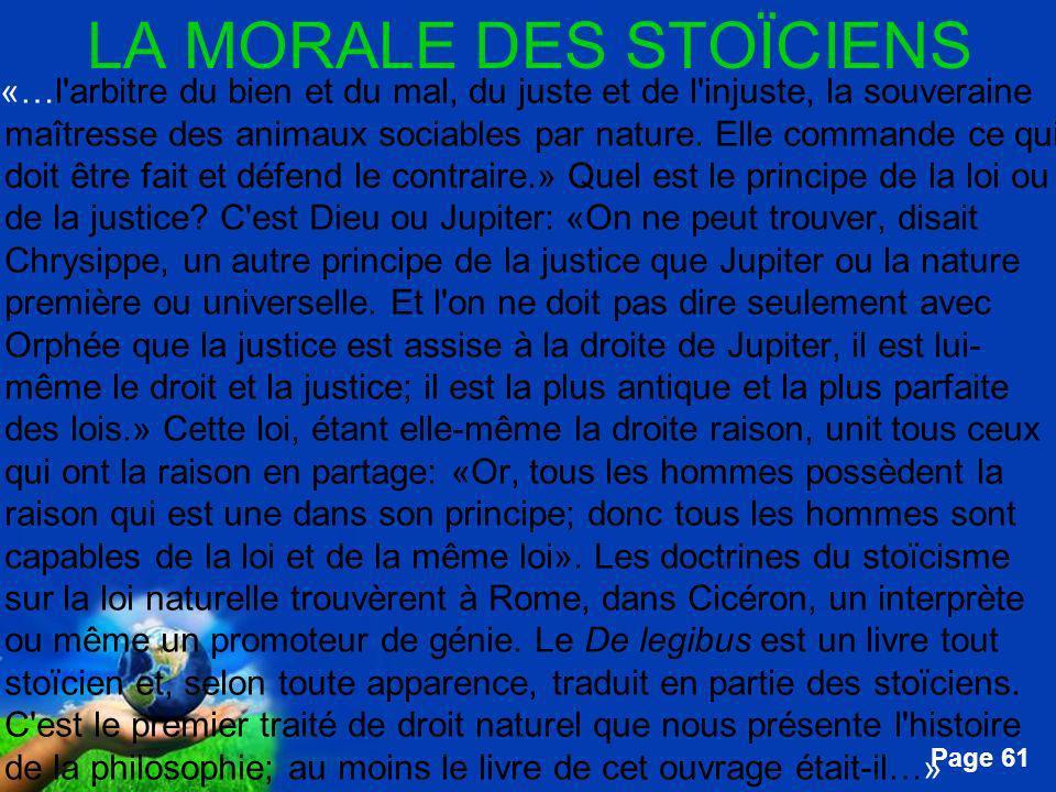 Free Powerpoint Templates Page 61 LA MORALE DES STOÏCIENS …«…l'arbitre du bien et du mal, du juste et de l'injuste, la souveraine maîtresse des animau