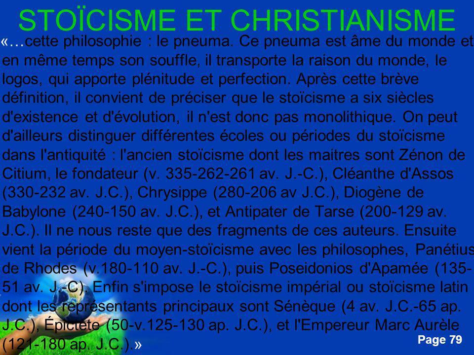 Free Powerpoint Templates Page 79 STOÏCISME ET CHRISTIANISME …«…cette philosophie : le pneuma. Ce pneuma est âme du monde et en même temps son souffle