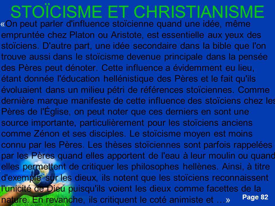 Free Powerpoint Templates Page 82 STOÏCISME ET CHRISTIANISME …«On peut parler d'influence stoïcienne quand une idée, même empruntée chez Platon ou Ari