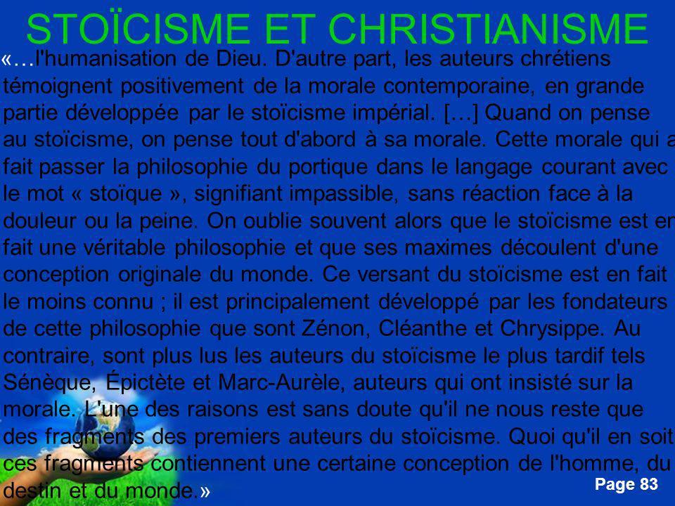 Free Powerpoint Templates Page 83 STOÏCISME ET CHRISTIANISME …«…l'humanisation de Dieu. D'autre part, les auteurs chrétiens témoignent positivement de