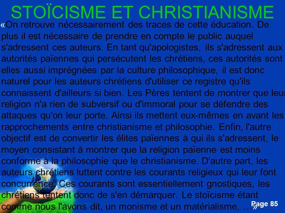 Free Powerpoint Templates Page 85 STOÏCISME ET CHRISTIANISME …«On retrouve nécessairement des traces de cette éducation. De plus il est nécessaire de