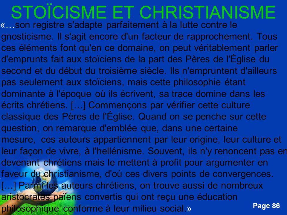 Free Powerpoint Templates Page 86 STOÏCISME ET CHRISTIANISME …«…son registre s'adapte parfaitement à la lutte contre le gnosticisme. Il s'agit encore