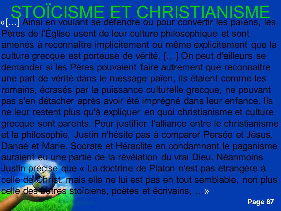 Free Powerpoint Templates Page 87 STOÏCISME ET CHRISTIANISME …«[…] Ainsi en voulant se défendre ou pour convertir les païens, les Pères de l'Église us