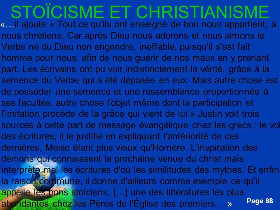 Free Powerpoint Templates Page 88 STOÏCISME ET CHRISTIANISME …«…il ajoute « Tout ce qu'ils ont enseigné de bon nous appartient, à nous chrétiens. Car
