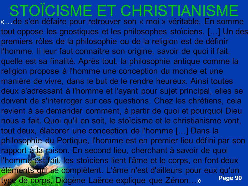 Free Powerpoint Templates Page 90 STOÏCISME ET CHRISTIANISME …«…de s'en défaire pour retrouver son « moi » véritable. En somme tout oppose les gnostiq