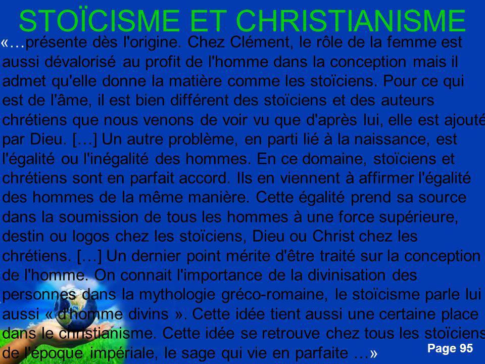 Free Powerpoint Templates Page 95 STOÏCISME ET CHRISTIANISME …«…présente dès l'origine. Chez Clément, le rôle de la femme est aussi dévalorisé au prof