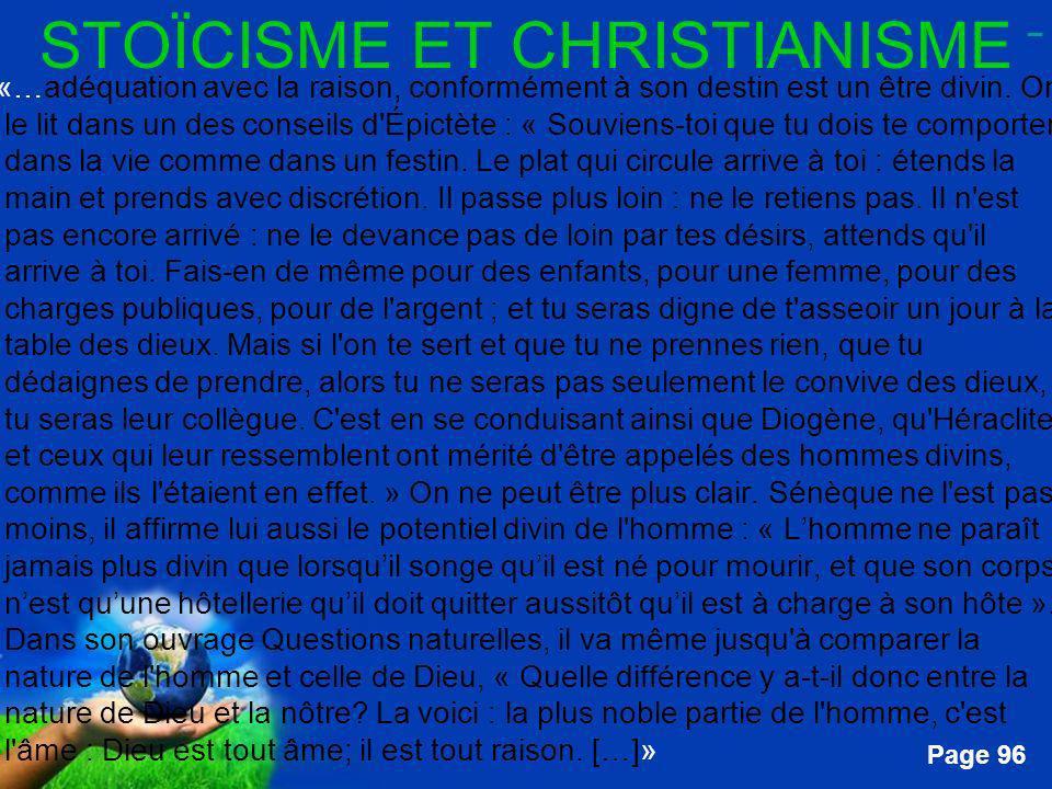 Free Powerpoint Templates Page 96 STOÏCISME ET CHRISTIANISME …«…adéquation avec la raison, conformément à son destin est un être divin. On le lit dans