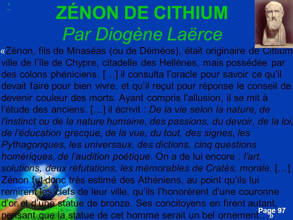 Free Powerpoint Templates Page 97 ZÉNON DE CITHIUM Par Diogène Laërce …«Zénon, fils de Mnaséas (ou de Déméos), était originaire de Cittium, ville de l