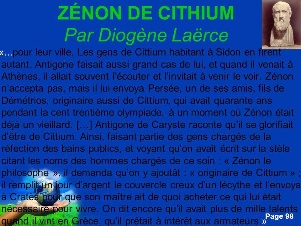 Free Powerpoint Templates Page 98 ZÉNON DE CITHIUM Par Diogène Laërce...«...pour leur ville. Les gens de Cittium habitant à Sidon en firent autant. An