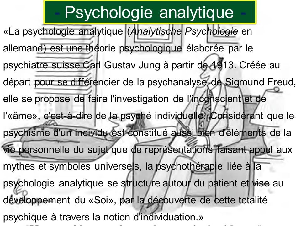 Powerpoint Templates Page 6 - Psychologie analytique - «La psychologie analytique (Analytische Psychologie en allemand) est une théorie psychologique