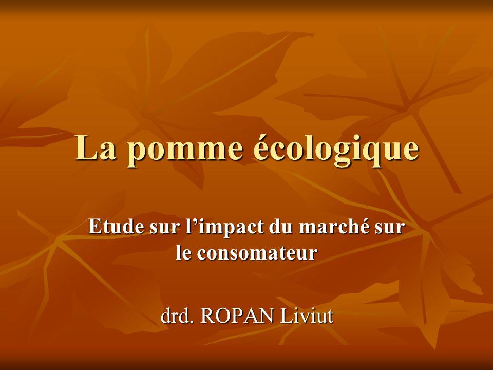 La pomme écologique Etude sur limpact du marché sur le consomateur drd. ROPAN Liviut