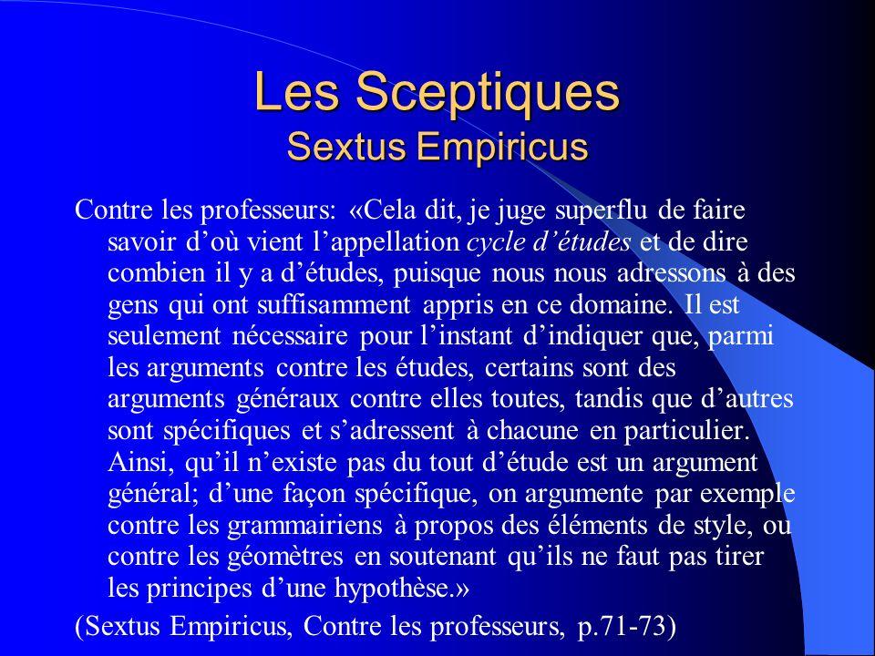 Les Sceptiques Sextus Empiricus Contre les professeurs: «Cela dit, je juge superflu de faire savoir doù vient lappellation cycle détudes et de dire co