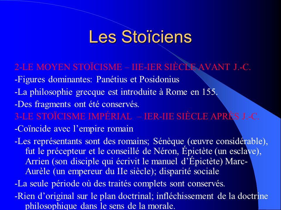 Les Stoïciens 2-LE MOYEN STOÏCISME – IIE-IER SIÈCLE AVANT J.-C. -Figures dominantes: Panétius et Posidonius -La philosophie grecque est introduite à R