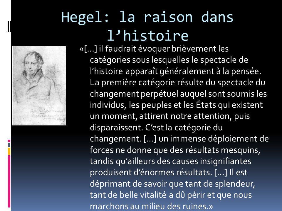 Hegel: la raison dans lhistoire «[…] il faudrait évoquer brièvement les catégories sous lesquelles le spectacle de lhistoire apparaît généralement à l