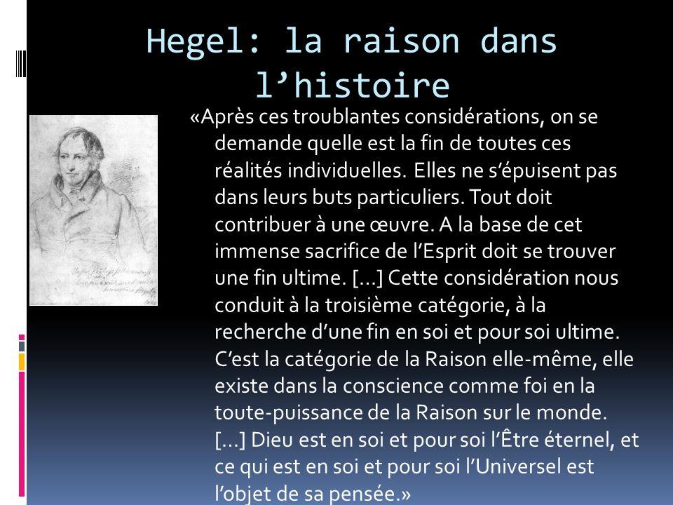 Hegel: la raison dans lhistoire «Après ces troublantes considérations, on se demande quelle est la fin de toutes ces réalités individuelles. Elles ne