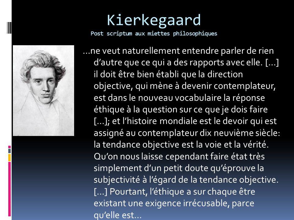 Kierkegaard Post scriptum aux miettes philosophiques …ne veut naturellement entendre parler de rien dautre que ce qui a des rapports avec elle. […] il