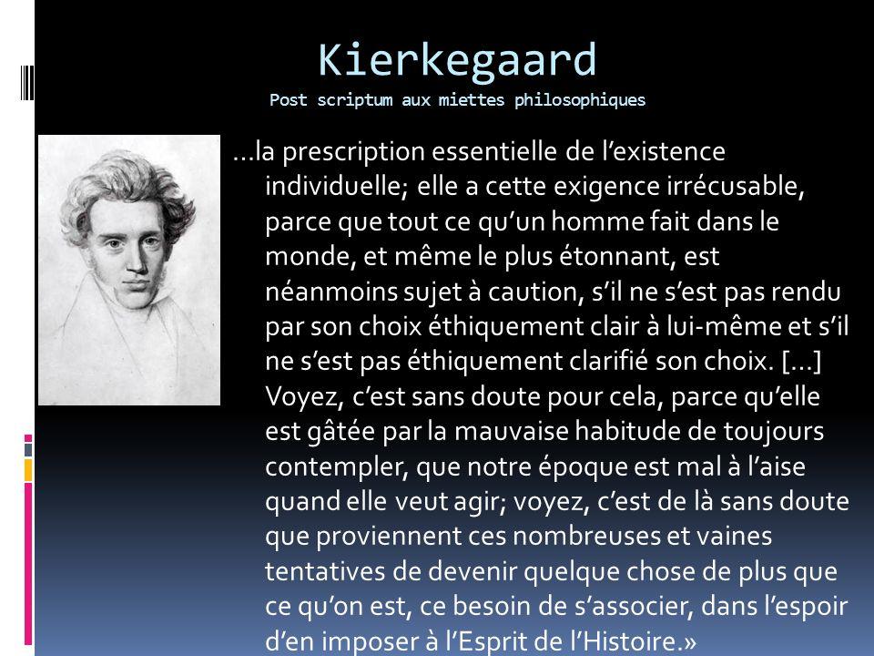 Kierkegaard Post scriptum aux miettes philosophiques …la prescription essentielle de lexistence individuelle; elle a cette exigence irrécusable, parce