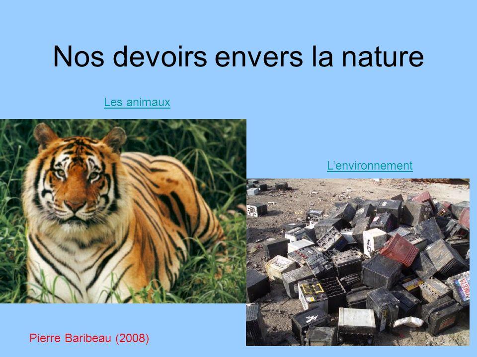 Nos devoirs envers la nature Les animaux Lenvironnement Pierre Baribeau (2008)
