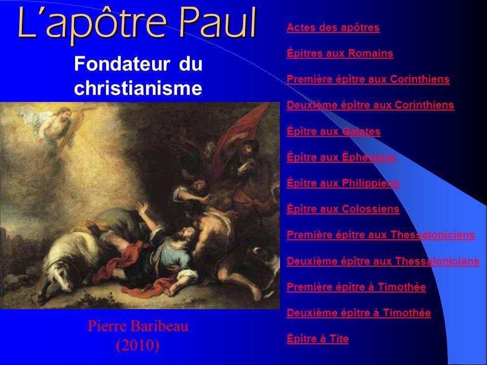 Lapôtre Paul Actes des apôtres Épitres aux Romains Première épître aux Corinthiens Deuxième épître aux Corinthiens Épître aux Galates Épître aux Éphés