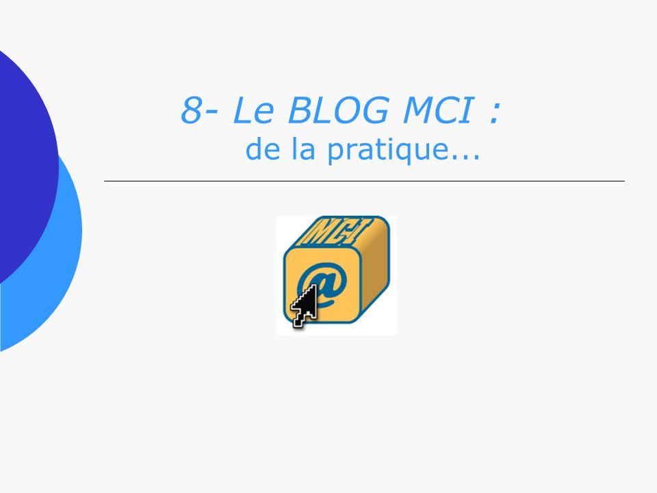 8- Le BLOG MCI : de la pratique...