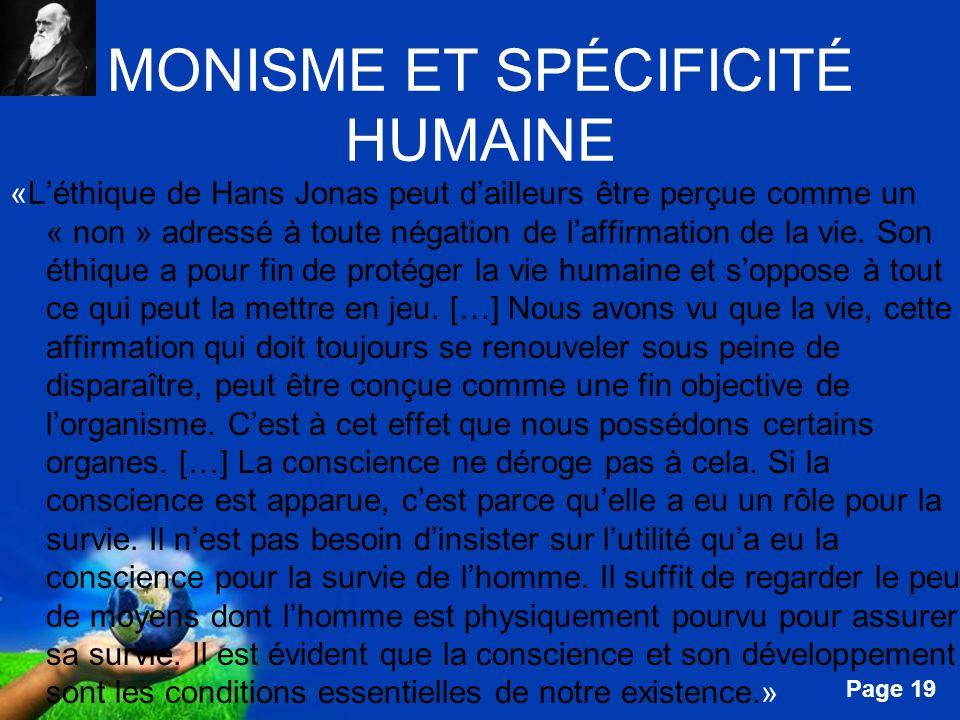 Free Powerpoint Templates Page 19 MONISME ET SPÉCIFICITÉ HUMAINE «Léthique de Hans Jonas peut dailleurs être perçue comme un « non » adressé à toute n