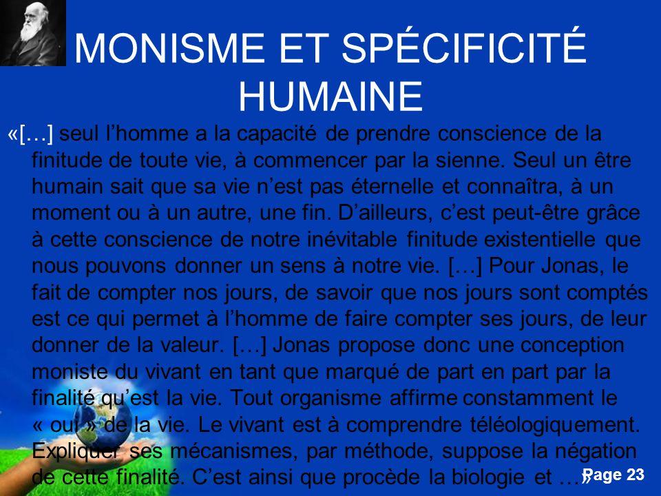 Free Powerpoint Templates Page 23 MONISME ET SPÉCIFICITÉ HUMAINE «[…] seul lhomme a la capacité de prendre conscience de la finitude de toute vie, à c