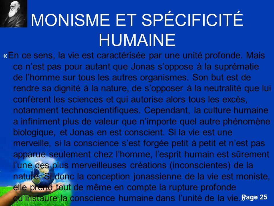 Free Powerpoint Templates Page 25 MONISME ET SPÉCIFICITÉ HUMAINE «En ce sens, la vie est caractérisée par une unité profonde. Mais ce nest pas pour au