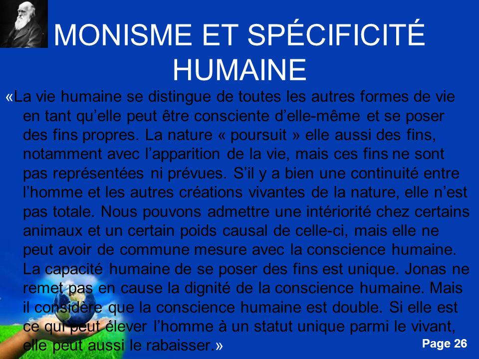 Free Powerpoint Templates Page 26 MONISME ET SPÉCIFICITÉ HUMAINE «La vie humaine se distingue de toutes les autres formes de vie en tant quelle peut ê