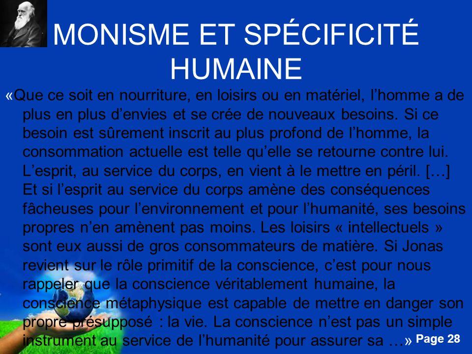 Free Powerpoint Templates Page 28 MONISME ET SPÉCIFICITÉ HUMAINE «Que ce soit en nourriture, en loisirs ou en matériel, lhomme a de plus en plus denvi