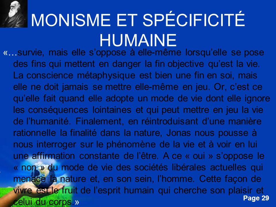 Free Powerpoint Templates Page 29 MONISME ET SPÉCIFICITÉ HUMAINE «…survie, mais elle soppose à elle-même lorsquelle se pose des fins qui mettent en da