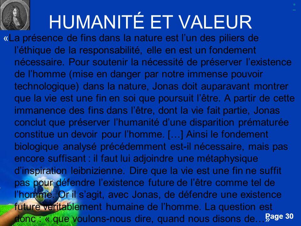 Free Powerpoint Templates Page 30 HUMANITÉ ET VALEUR «La présence de fins dans la nature est lun des piliers de léthique de la responsabilité, elle en
