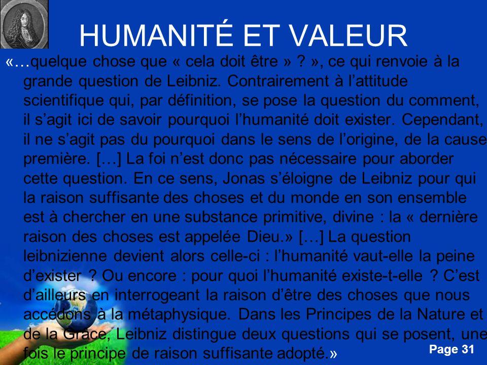 Free Powerpoint Templates Page 31 HUMANITÉ ET VALEUR «…quelque chose que « cela doit être » ? », ce qui renvoie à la grande question de Leibniz. Contr