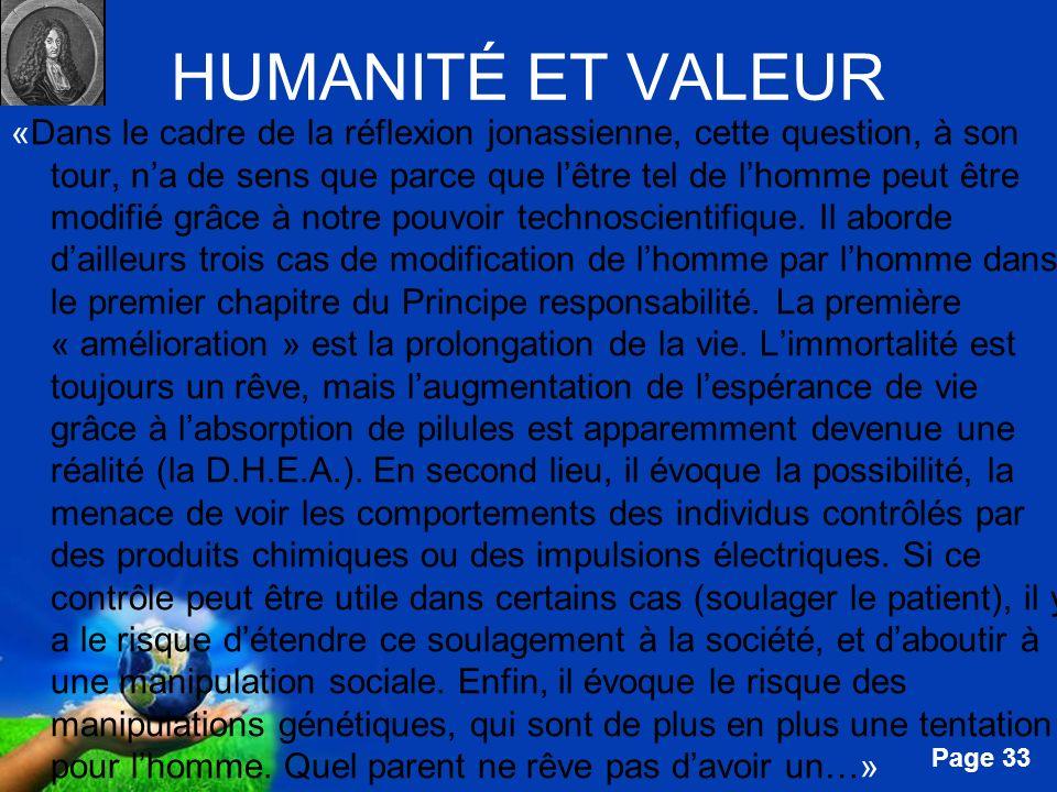 Free Powerpoint Templates Page 33 HUMANITÉ ET VALEUR «Dans le cadre de la réflexion jonassienne, cette question, à son tour, na de sens que parce que