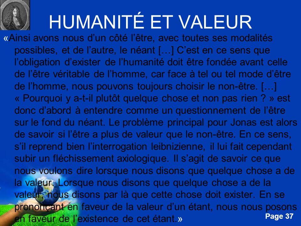 Free Powerpoint Templates Page 37 HUMANITÉ ET VALEUR «Ainsi avons nous dun côté lêtre, avec toutes ses modalités possibles, et de lautre, le néant […]