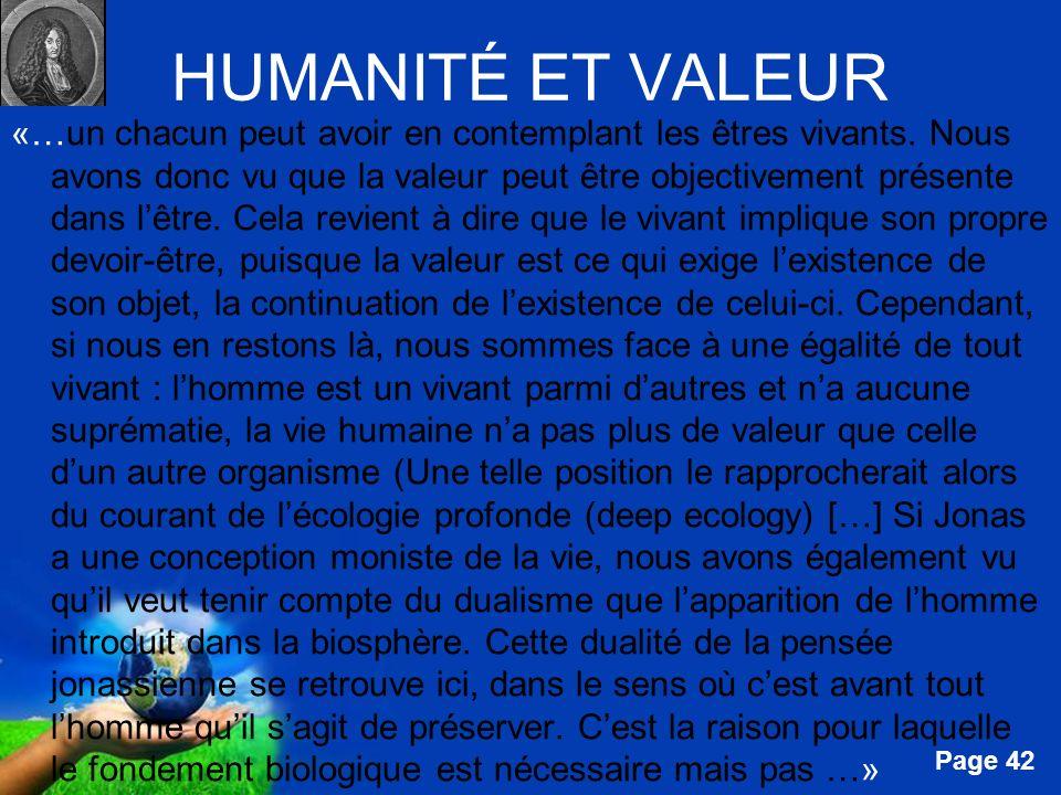 Free Powerpoint Templates Page 42 HUMANITÉ ET VALEUR «…un chacun peut avoir en contemplant les êtres vivants. Nous avons donc vu que la valeur peut êt