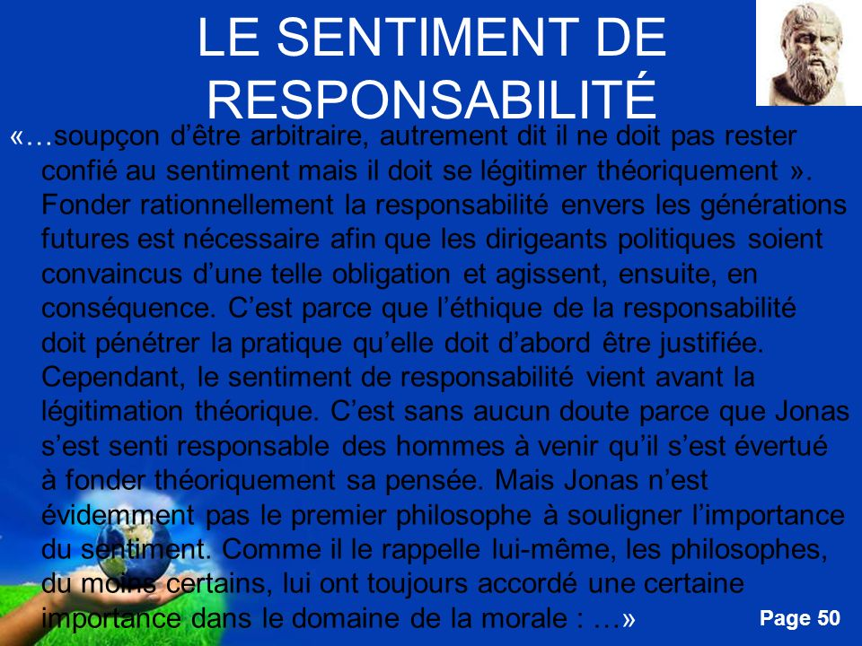 Free Powerpoint Templates Page 50 LE SENTIMENT DE RESPONSABILITÉ «…soupçon dêtre arbitraire, autrement dit il ne doit pas rester confié au sentiment m