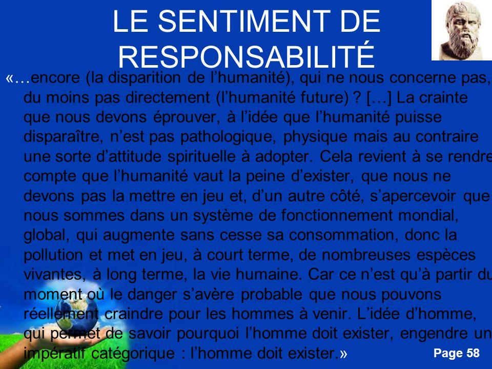 Free Powerpoint Templates Page 58 LE SENTIMENT DE RESPONSABILITÉ «…encore (la disparition de lhumanité), qui ne nous concerne pas, du moins pas direct