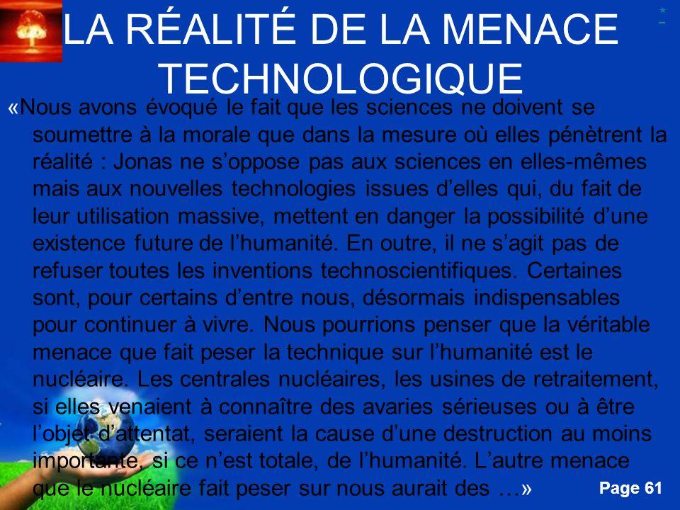 Free Powerpoint Templates Page 61 LA RÉALITÉ DE LA MENACE TECHNOLOGIQUE «Nous avons évoqué le fait que les sciences ne doivent se soumettre à la moral