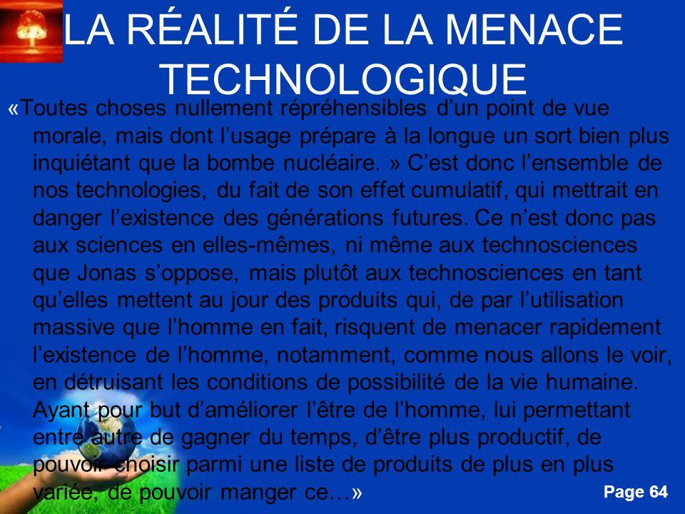 Free Powerpoint Templates Page 64 LA RÉALITÉ DE LA MENACE TECHNOLOGIQUE «Toutes choses nullement répréhensibles dun point de vue morale, mais dont lus