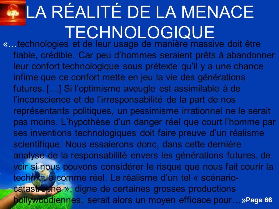 Free Powerpoint Templates Page 66 LA RÉALITÉ DE LA MENACE TECHNOLOGIQUE «…technologies et de leur usage de manière massive doit être fiable, crédible.