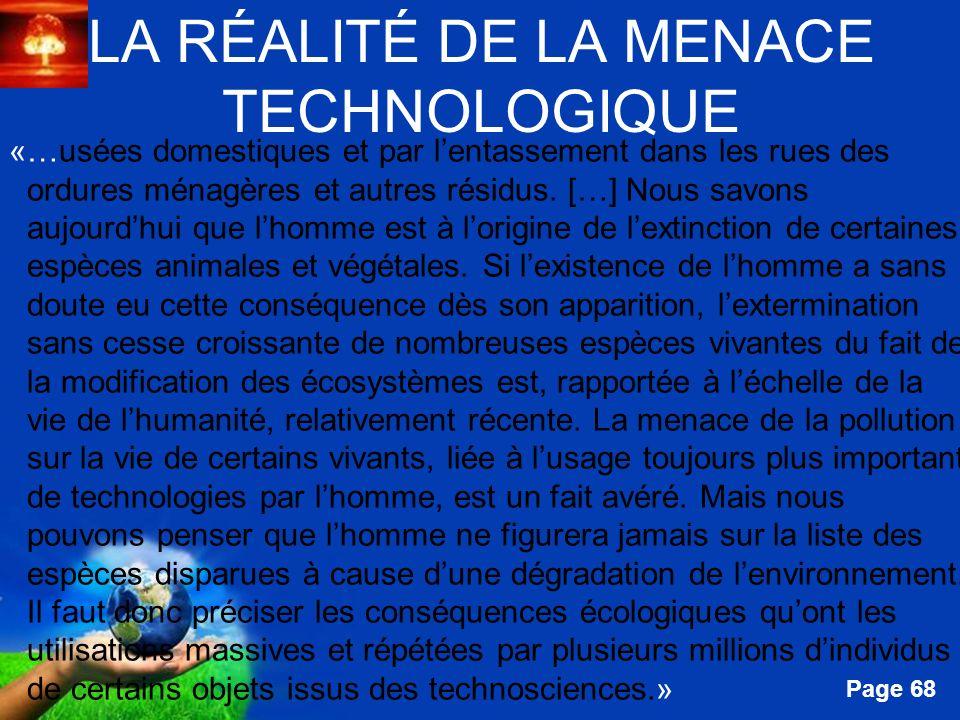 Free Powerpoint Templates Page 68 LA RÉALITÉ DE LA MENACE TECHNOLOGIQUE «…usées domestiques et par lentassement dans les rues des ordures ménagères et