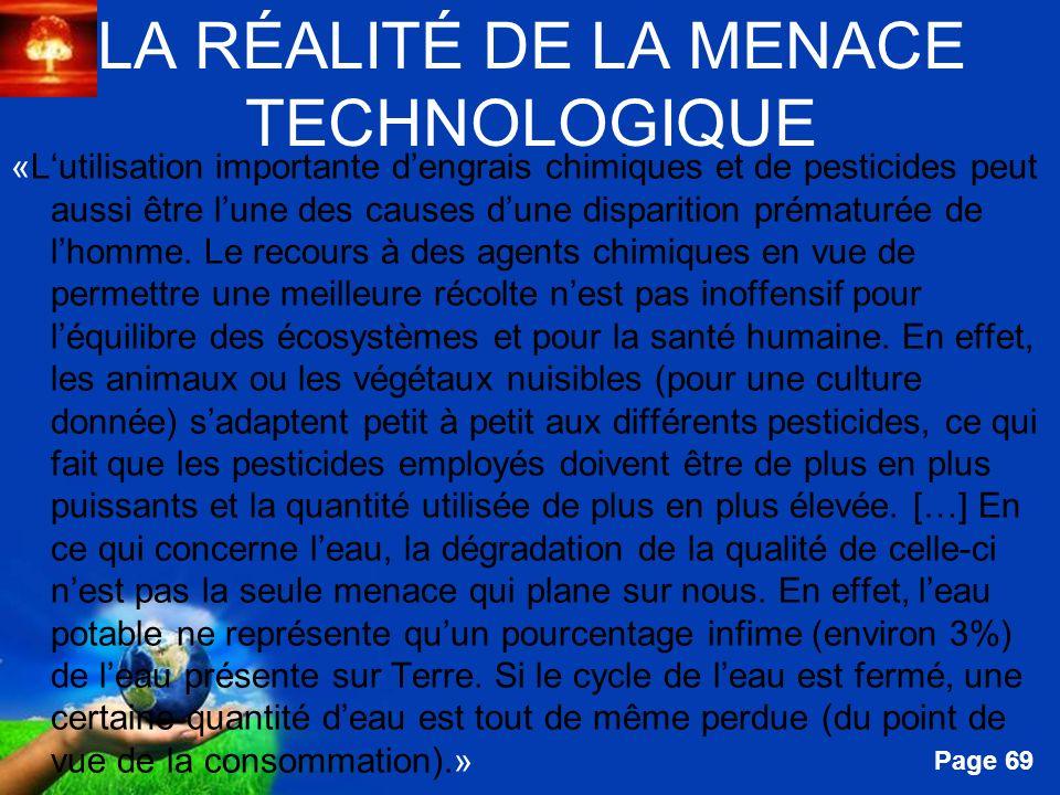Free Powerpoint Templates Page 69 LA RÉALITÉ DE LA MENACE TECHNOLOGIQUE «Lutilisation importante dengrais chimiques et de pesticides peut aussi être l