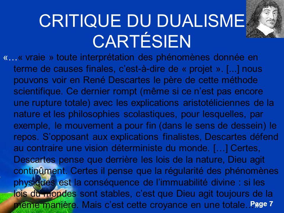 Free Powerpoint Templates Page 8 CRITIQUE DU DUALISME CARTÉSIEN «…régularité de la nature qui est à la base des sciences modernes.