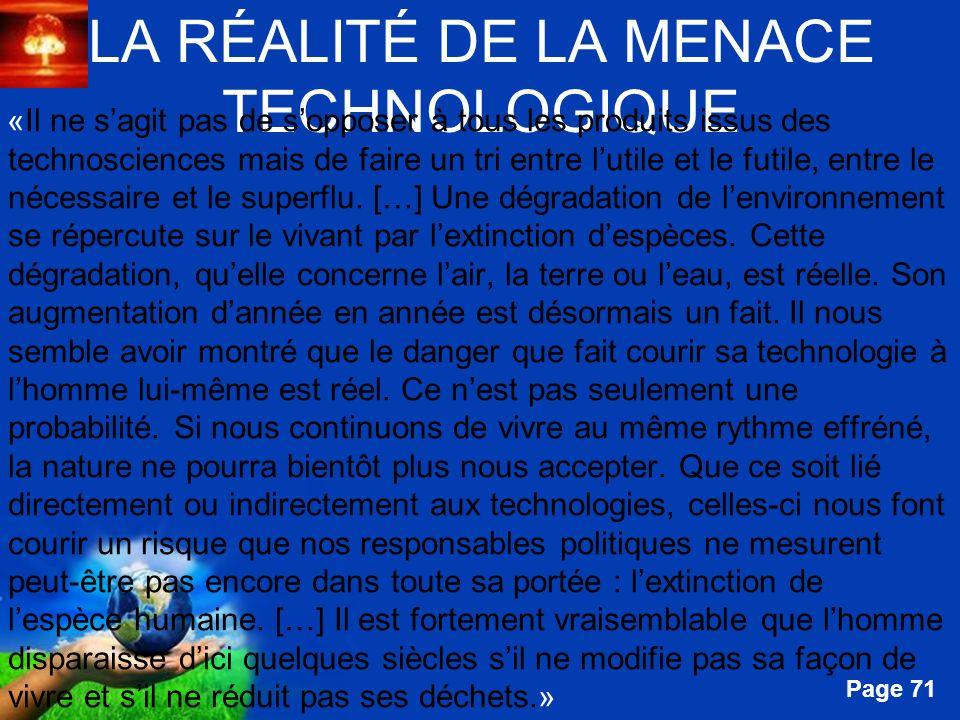 Free Powerpoint Templates Page 71 LA RÉALITÉ DE LA MENACE TECHNOLOGIQUE «Il ne sagit pas de sopposer à tous les produits issus des technosciences mais