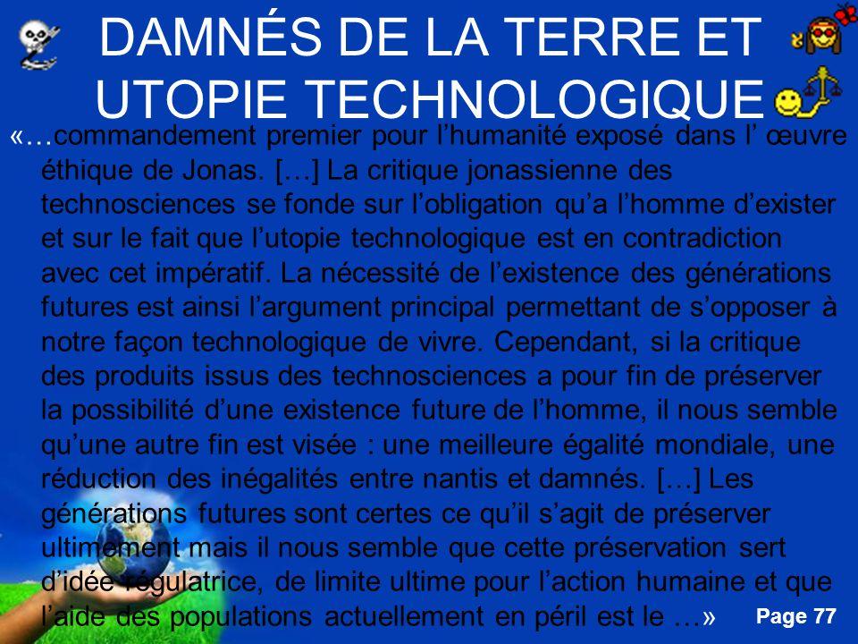Free Powerpoint Templates Page 77 DAMNÉS DE LA TERRE ET UTOPIE TECHNOLOGIQUE «…commandement premier pour lhumanité exposé dans l œuvre éthique de Jona