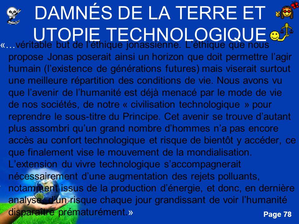 Free Powerpoint Templates Page 78 DAMNÉS DE LA TERRE ET UTOPIE TECHNOLOGIQUE «…véritable but de léthique jonassienne. Léthique que nous propose Jonas