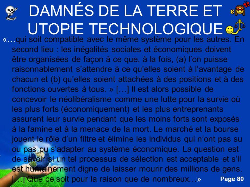 Free Powerpoint Templates Page 80 DAMNÉS DE LA TERRE ET UTOPIE TECHNOLOGIQUE «…qui soit compatible avec le même système pour les autres. En second lie